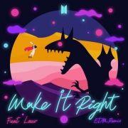 Make It Right (feat. Lauv) [EDM Remix]