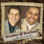 Gretter & Rufino - Letra e Voz
