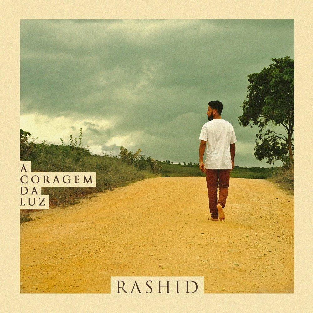 A Coragem Da Luz Discografia De Rashid Letras Mus Br