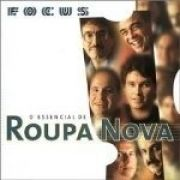 Focus - O Essencial de Roupa Nova}