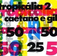 Tropicália 2 - Caetano e Gil}