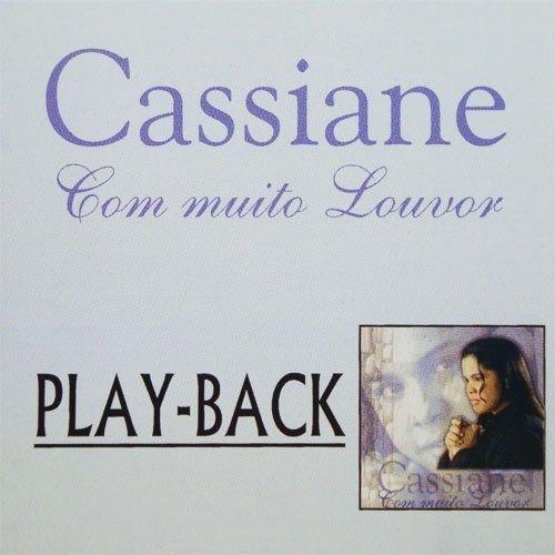 o playback de cassiane com muito louvor