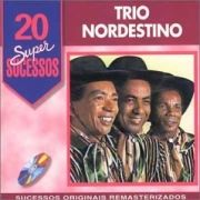 20 Supersucessos - Trio Nordestino}