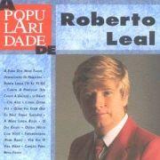 A Popularidade de Roberto Leal
