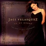 On My Knees - The Best Of Jaci Velasquez