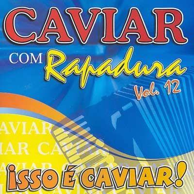 CAVIAR RAPADURA BAIXAR MUSICAS DO COM