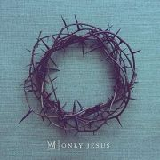 Only Jesus}