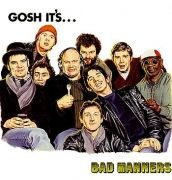 Gosh It's... Bad Manners