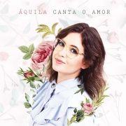 Áquila Canta o Amor (EP)