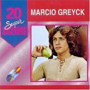 20 Supersucessos - Marcio Greyck