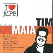 I Love MPB: Tim Maia