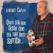Quem Foi Que Disse Que Eu Não Faço Samba...}