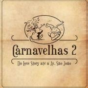 Carnavelhas 2 - Do Love Story a Avenida São João