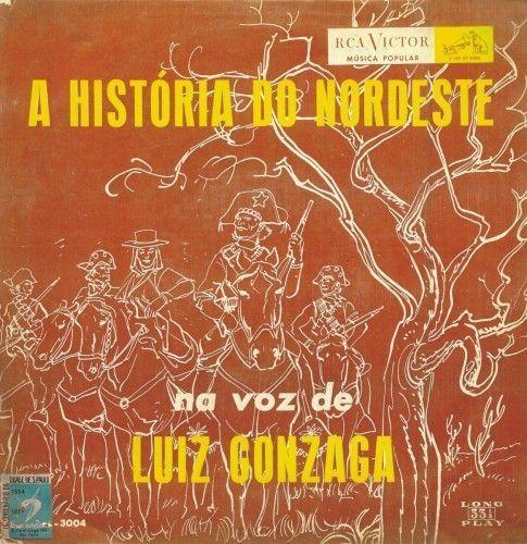 A História do Nordeste Na Voz de Luiz Gonzaga