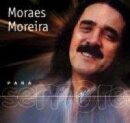 Para Sempre: Moraes Moreira