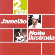 2 Ases - Jamelão & Noite Ilustrada