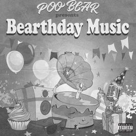 Imagem do álbum Poo Bear Presents: Bearthday Music do(a) artista Poo Bear