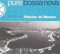 Pure Bossa Nova: Vinícius de Moraes}