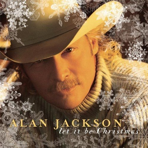 Let It Be Christmas Alan Jackson Letras Mus Br