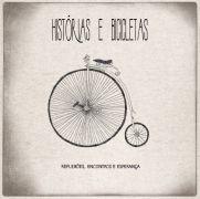 Historias e Bicicletas (Reflexões, Encontros e Esperança)}