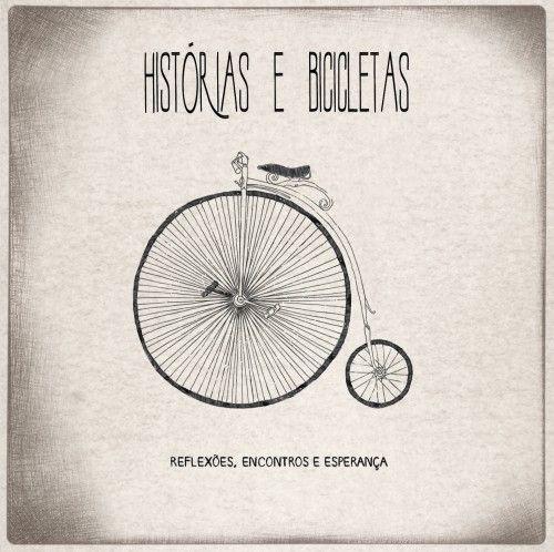 Historias E Bicicletas Reflexões Encontros E Esperança