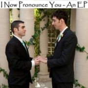 I Now Pronounce You - An EP}