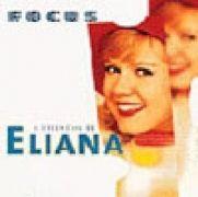 Eliana Focus: O Essencial de Eliana}