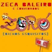 Zoró (Bichos Esquisitos) - Zeca Baleiro e Convidados}