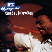MTV Apresenta: Seu Jorge