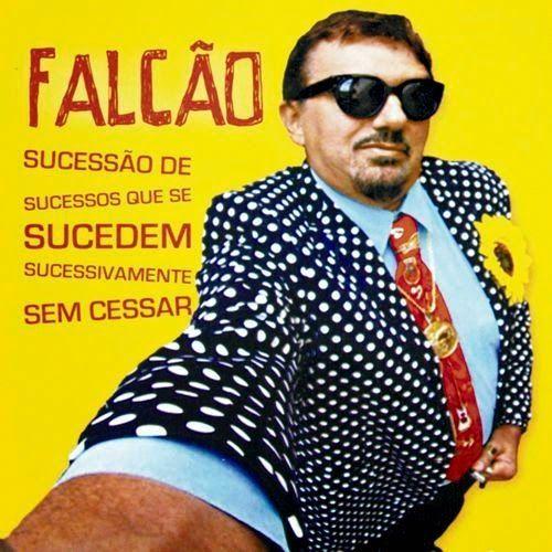 Image result for FALCÃO - Sucessão de Sucessos que se Sucedem Sucessivamente Sem Cessar