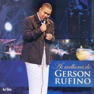 as melhores de gerson rufino ao vivo 2006