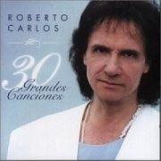 Roberto Carlos 30 Grandes Canciones (En Español)}