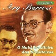 Ary Barroso: 100 Anos