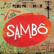 Pediu Pra Sambar, Sambô}