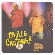 Caju & Castanha: ao Vivo no CTN/SP}