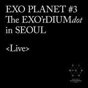 EXO PLANET #3–The EXO'rDIUM[dot]-Live Album