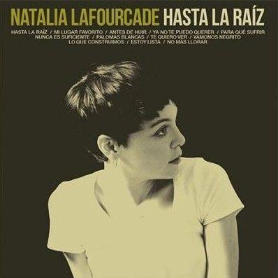 Hasta La Raíz Natalia Lafourcade Letras Com
