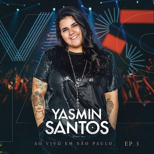 Yasmin Santos Ao Vivo Em São Paulo - EP 3