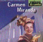 Raízes do Samba: Carmem Miranda