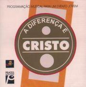 A Diferença É Cristo