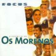 Focus: Os Morenos