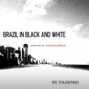 Brazil in Black & White: A Portrait of Chico Buarque}