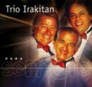 Para Sempre: Trio Irakitan