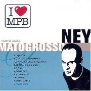 I Love MPB: Ney Matogrosso