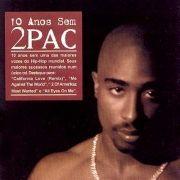 10 Anos sem 2 Pac