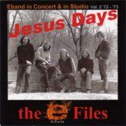 The E Files Vol. 2 (1972-1973): Jesus Days