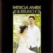 Patricia Marx e Bruno E.}