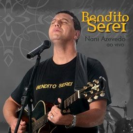 SEREI AZEVEDO BENDITO EU BAIXAR NANI MUSICA