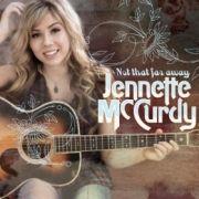 Jennette McCurdy: Not That Far Away