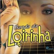 Banda da Loirinha Vol.01